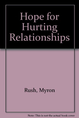 Hope for Hurting Relationships (9780896936447) by Myron Rush