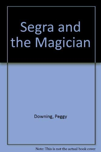 Segra and the Magician: Peggy Downing