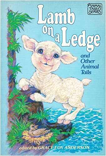 9780896936898: Lamb on a Ledge & Other Animal Tails (Animal Tails #8)