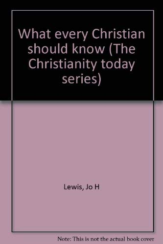 What Every Christian Should Know: Gordon Palmer; Jo