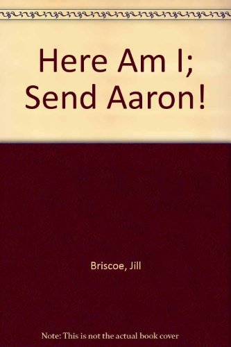 9780896937123: Here Am I; Send Aaron!