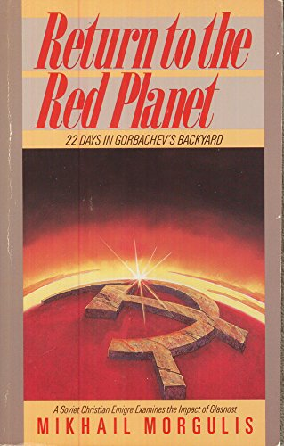 9780896937642: Return to the Red Planet: 22 Days in Gorbachev's Backyard