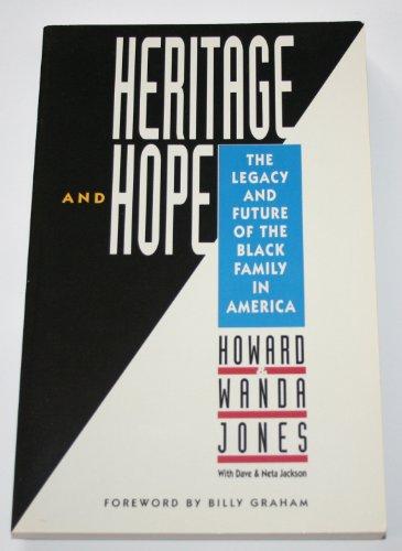 Heritage and Hope: The Legacy and Future: Jones, Howard; Jones,