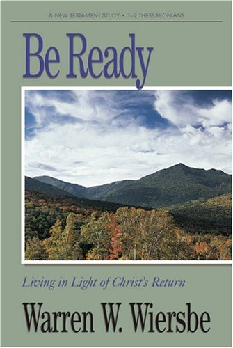 9780896937734: Be Ready (1 & 2 Thessalonians): Living in Light of Christ's Return (The BE Series Commentary)