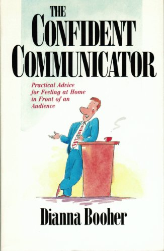 9780896937796: The Confident Communicator: Practical Advice for Feeling at Home in Front of an Audience