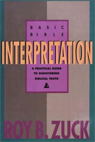 Basic Bible Interpretation: Zuck, Roy B.,