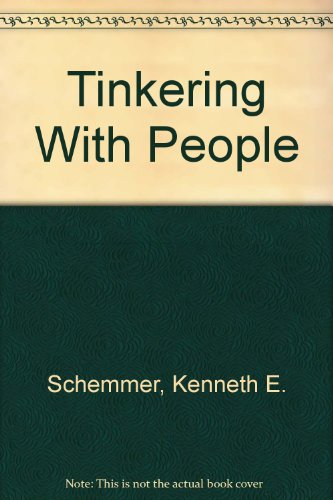 Tinkering With People (0896938417) by Kenneth E. Schemmer; Dave Jackson; Neta Jackson