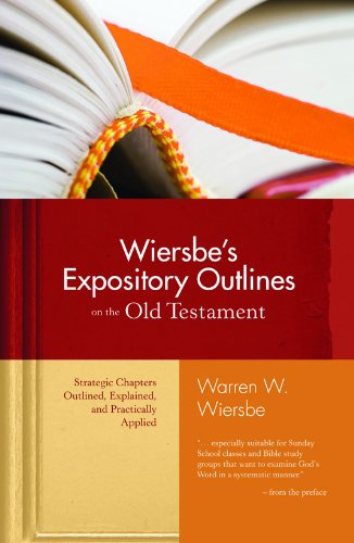 9780896938472: Wiersbe's Expository Outlines on the Old Testament: Strategic Chapters Outlined, Explained, and Practically Applied (Warren Wiersbe)
