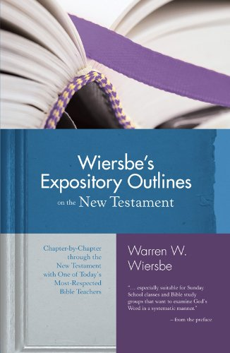 9780896938489: Wiersbe's Expository Outlines on the New Testament: Chapter-by-Chapter through the New Testament with One of Today's Most Respected Bible Teachers (Warren Wiersbe)