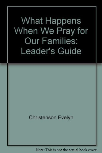 9780896938571: What Happens When We Pray for Our Families: Leader's Guide