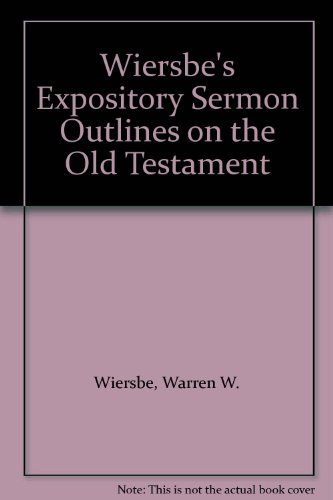 9780896938762: Wiersbe's Expository Sermon Outlines on the Old Testament