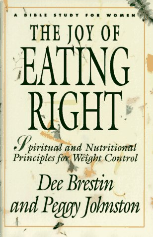 9780896938793: The Joy of Eating Right!: Spiritual and Nutritional Principles for Weight Control (Bible Study for Women)