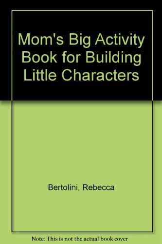 9780896939806: Mom's Big Activity Book for Building Little Characters