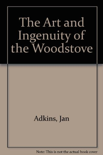 9780896960121: The Art and Ingenuity of the Woodstove