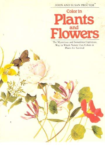Color in Plants and Flowers: Proctor, J., Proctor, Susan
