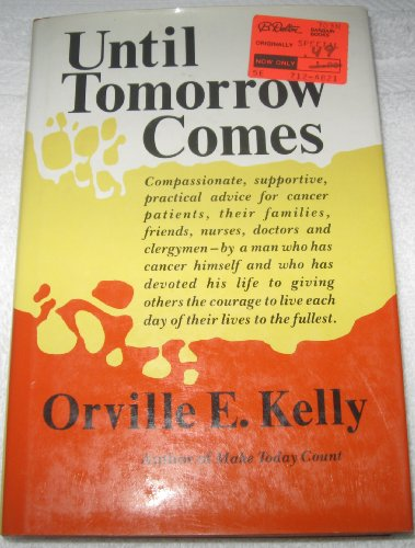Until tomorrow comes: Orville E. Kelly
