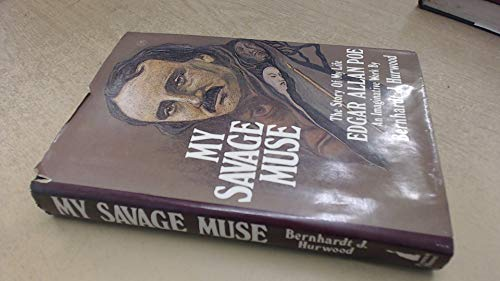 9780896960589: My Savage Muse: The Story of My Life Edgar Allen Poe
