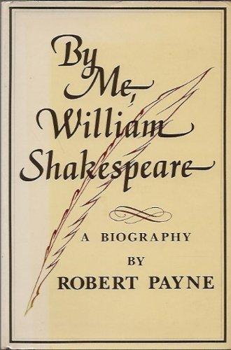 By Me, William Shakespeare: Robert Payne