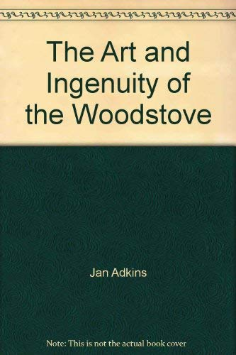 9780896960961: The Art and Ingenuity of the Woodstove