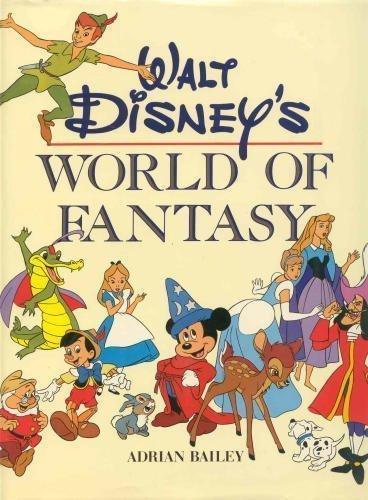 Walt Disney's World of Fantasy - FIRST EDITION: Bailey, Adrian; Ridgeway, Julie; Ridgeway, ...