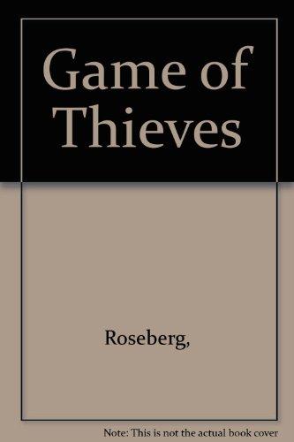 Game of Thieves: Robert R. Rosberg