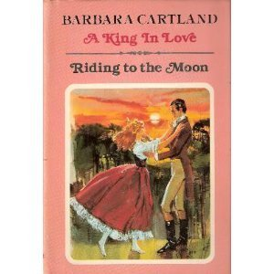 A King in Love: Cartland, Barbara, Illustrated by Cover Art