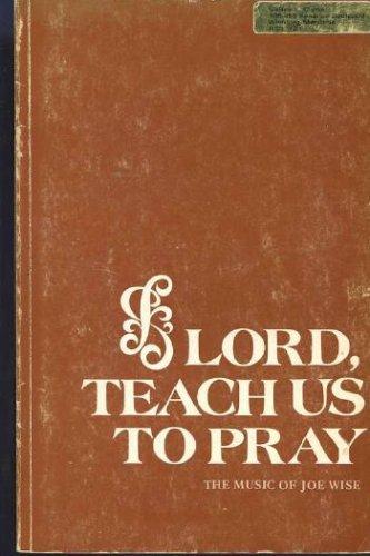 9780896990265: Lord, Teach Us to Pray: The Music of Joe Wise