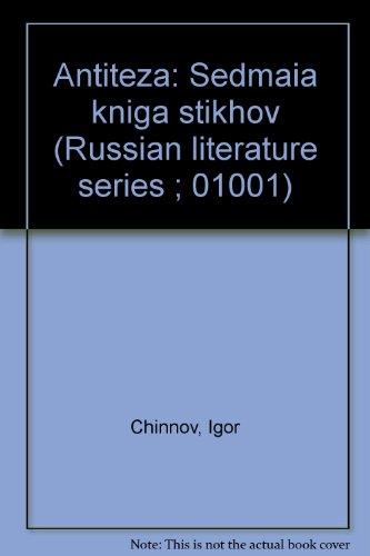 Antiteza: Sedmaia kniga stikhov (Russian literature series ; 01001) (Russian Edition): Chinnov, ...