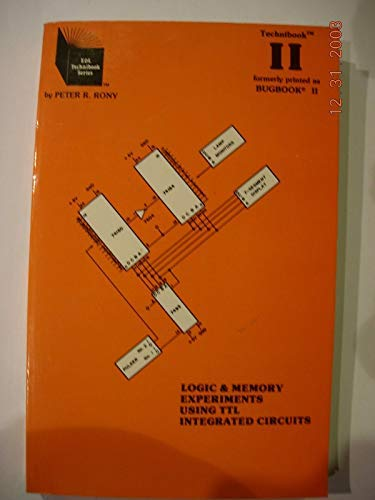 9780897040013: Logic and Memory Experiments Using TTL Integrated Circuits (Technibook II formerly Bugbook II, Book 2)