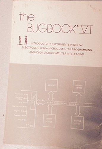 THE BUGBOOK VI: Introductory Experiments in Digital: David G. Larsen,