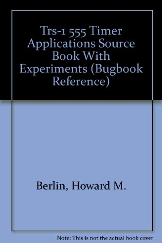 9780897040112: Trs-1 555 Timer Applications Source Book With Experiments (Bugbook Reference)