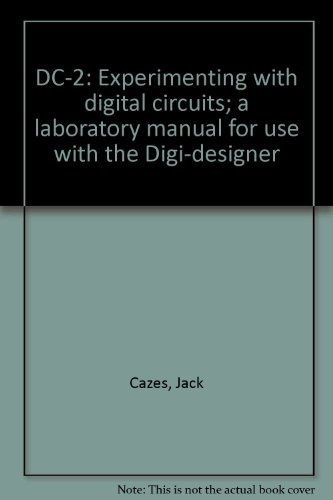 9780897040181: DC-2: Experimenting with digital circuits; a laboratory manual for use with the Digi-designer
