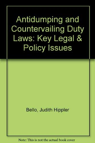 9780897073172: Antidumping and Countervailing Duty Laws: Key Legal & Policy Issues