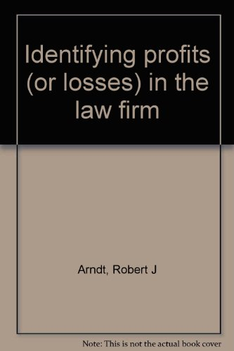 9780897074001: Identifying profits (or losses) in the law firm