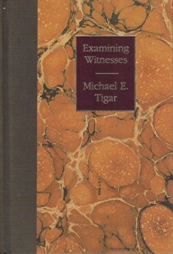 Examining witnesses: Tigar, Michael E