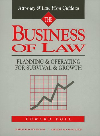 9780897079051: Attorney & Law Firm Guide to the Business of Law : Planning & Operating for Survival & Growth