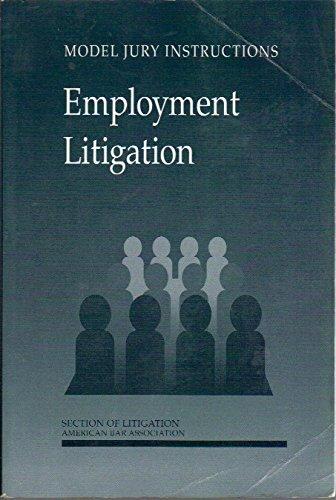 9780897079259: Employment litigation (Model jury instructions)