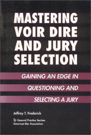 9780897079815: Mastering Voir Dire and Jury Selection: Gaining an Edge in Questioning and Selecting a Jury