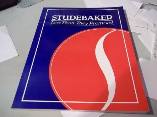 9780897081290: Studebaker: Less Than They Promised
