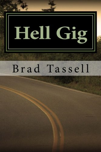 Hell Gig : Enlightening the Road Comic: Tassell, Brad