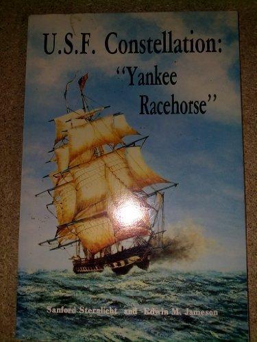 U. S. F. Constellation: Yankee Racehorse: Sanford Sternlicht, Edwin M. Jameson