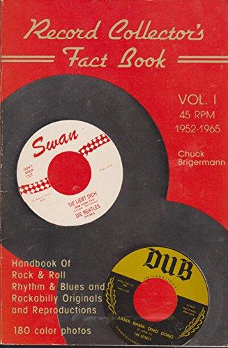 Record Collector's Fact Book: 45 Rpm 1952-1965: Brigermann, Chuck