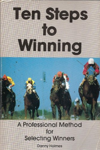 9780897091725: Ten Steps to Winning: A Professional Method for Selecting Winners