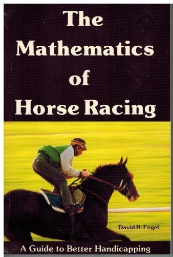 9780897091732: The Mathematics of Horse Racing: A Guide to Better Handicapping