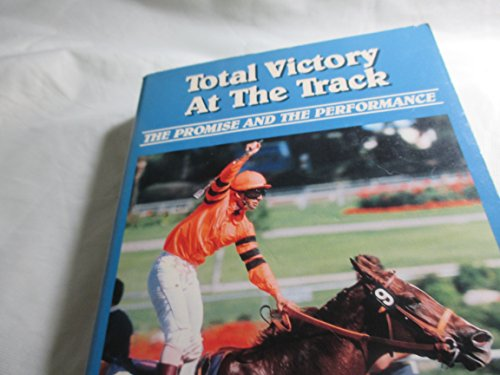 9780897091831: Total Victory at the Track: The Promise and the Performance
