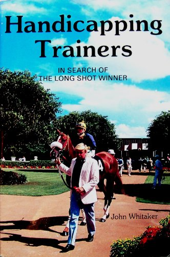 9780897091848: Handicapping Trainers: In Search of the Long Shot Winner