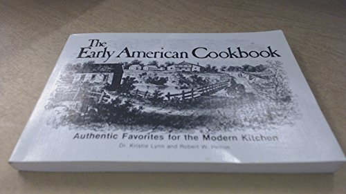 9780897092227: The Early American Cookbook Authentic Favorites for the Modern Kitchen