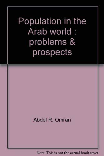 Population in the Arab world: Problems &: Abdel R Omran
