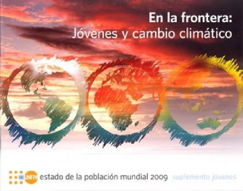 9780897149662: Estado de La Poblacion Mundial 2009 Suplemento Jovenes: En La Frontera - Jovenes y Cambio Climatico