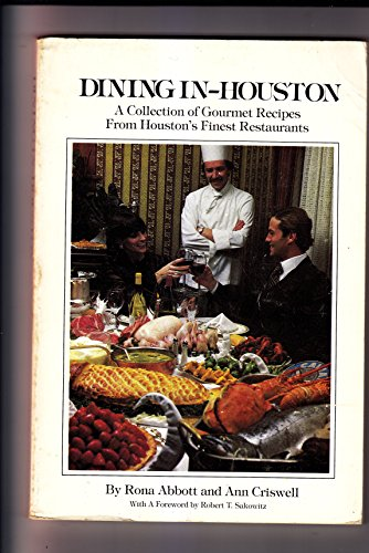 Dining in--Houston: Abbott, Rona Criswell, Ann